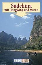 Südchina mit Hongkong und Macao by…