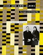 Josef und Anni Albers. Europa und Amerika by…