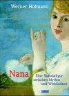Werner Hofmann: Nana. Eine Skandalfigur zwischen Mythos und Wirklichkeit