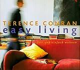Conran, Terence: Easy living. Frei und einfach wohnen.