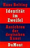 Belting, Hans: Identitat im Zweifel: Ansichten der deutschen Kunst (German Edition)