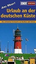 Urlaub an der deutschen Küste : [Ans Meer!]…