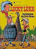 Morris: Lucky Luke (Bd. 32). Im Schatten der Bohrtürme
