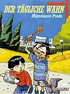 Der tägliche Wahn, Bd.1 by Miguelanxo…