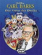 Disney:Carl Barks.Der Vater der Ducks by…