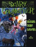 Thompson, Jill: Scary Godmother, Bd.1, Süßes oder Saures