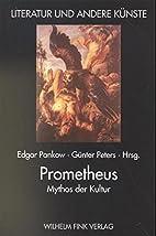 Prometheus: Mythos der Kultur / Edgar Pankow…