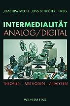 Intermedialität Analog /Digital: Theorien -…