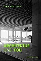 Architektur und Tod. Zum architektonischen…