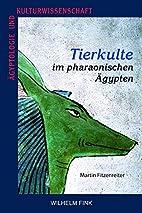 Tierkulte im pharaonischen Ägypten by…