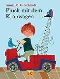 Annie M. G. Schmidt: Pluck mit dem Kranwagen