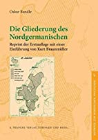 Die Gliederung des Nordgermanischen by Oskar…