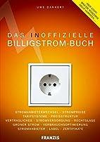 Das inoffizielle Billigstrom-Buch by Uwe…