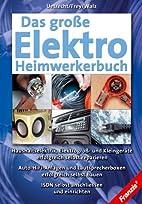 Das große Elektro-Heimwerkerbuch :…