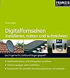 Digitalfernsehen installieren, nutzen und…