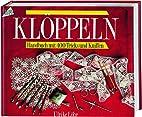 Klöppeln. Handbuch mit 400 Tricks und…