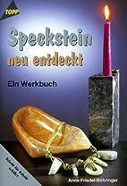Speckstein neu entdeckt. Ein Werkbuch.…
