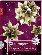 Festliches Fleurogami by Armin Täubner