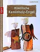 Himmlische Kaminholz-Engel: natürlich…