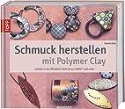 Schmuck herstellen mit Polymer Clay by Donna…