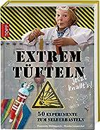 Extremtüfteln - Jetzt knallt's!:…