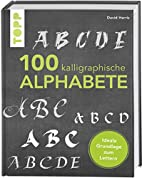 100 kalligraphische Alphabete: Von klassisch…