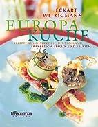 Eckart Witzigmanns Europa-Küche by…