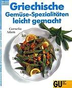 Griechische Gemüse- Spezialitäten leicht…