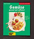 Gemüse gesund und raffiniert, GU…