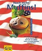 Noch mehr Muffins! by Jutta Renz