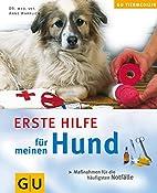 Erste Hilfe für meinen Hund by Anne…