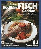 Köstliche Fisch-Gerichte. Von einfach bis…