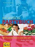 Cramm, Dagmar von: Das große GU Partybuch. Mit Freunden feiern rund ums Jahr.