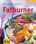 Fatburner Rezepte (GU Powerfood) by Marion…