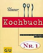Unser Kochbuch Nr. 1. Das Kochbuch für…