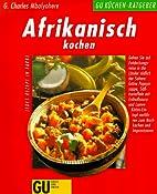 Afrikanisch kochen by G. Charles Mbalyohere
