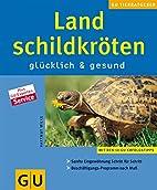 Landschildkröten glücklich und gesund (GU…