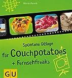 Spontane Gelage für Couchpotatoes und…