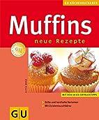Muffins, neue Rezepte. Süße und herzhafte…