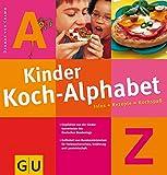 Cramm, Dagmar von: Kinder - Koch - Alphabet. Infos + Rezepte = Kochspaß.