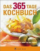 Das 365 Tage Kochbuch. a cook book