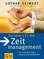 Das neue 1x1 des Zeitmanagement by Lothar J.…