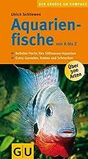 Aquarienfische von A bis Z. by Ulrich…
