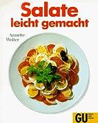 Salate, leicht gemacht by Annette Wolter