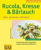 Rucola, Kresse & Bärlauch. GU…