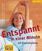 Tropho-Training, Entspannt in einer Minute…