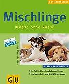 Mischlinge. Klasse ohne Rasse by Horst…