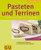 Pasteten und Terrinen. GU KüchenRatgeber