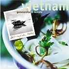 Vietnam. Genußreise und Rezepte. by Mo…