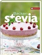 Backen mit Stevia by Brigitte Speck